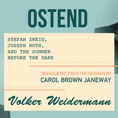 Ostend by Volker Weidermann audiobook