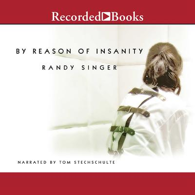 By Reason of Insanity by Randy Singer audiobook
