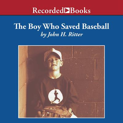 The Boy Who Saved Baseball by John Ritter audiobook