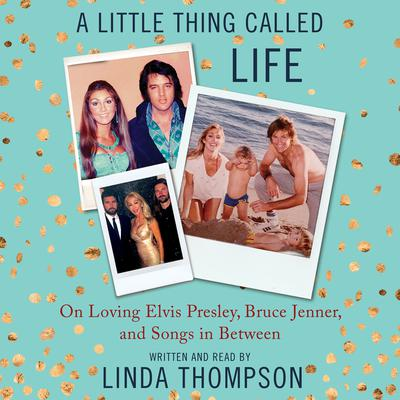 A Little Thing Called Life by Linda Thompson audiobook