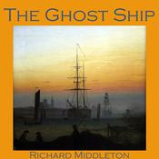 The Ghost Ship by  Richard Middleton audiobook