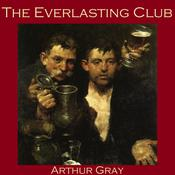 The Everlasting Club by  Arthur Gray audiobook