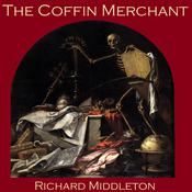 The Coffin Merchant by  Richard Middleton audiobook