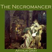 The Necromancer by  Arthur Gray audiobook