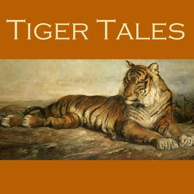 Tiger Tales by various authors audiobook