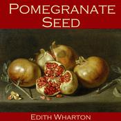Pomegranate Seed by  Edith Wharton audiobook