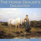 The Horse Dealer's Daughter by  D. H. Lawrence audiobook