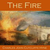 The Fire by  Charles John Cutcliffe Hyne audiobook