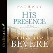Pathway to His Presence by  Lisa Bevere audiobook