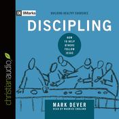 Discipling by  Mark Dever audiobook