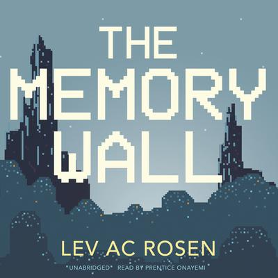 The Memory Wall by Lev AC Rosen audiobook