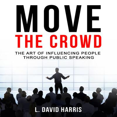 Move the Crowd by L. David Harris audiobook