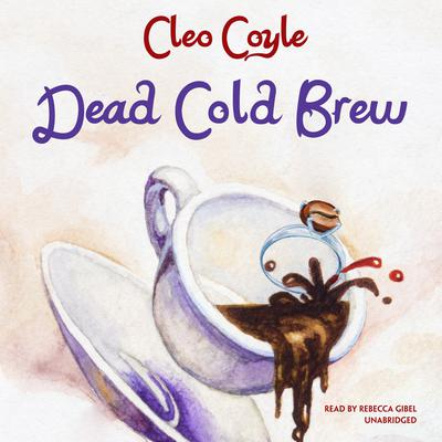 Dead Cold Brew by Cleo Coyle audiobook