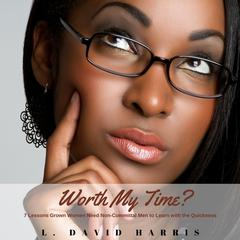 Worth My Time?  by L. David Harris audiobook