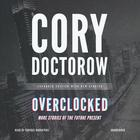 Overclocked by Cory Doctorow