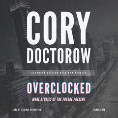 Overclocked by Cory Doctorow audiobook