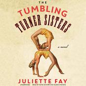 The Tumbling Turner Sisters by  Juliette Fay audiobook
