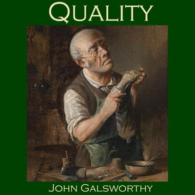 Quality by John Galsworthy audiobook