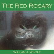 The Red Rosary by  William J. Wintle audiobook