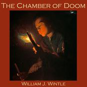 The Chamber of Doom by  William J. Wintle audiobook