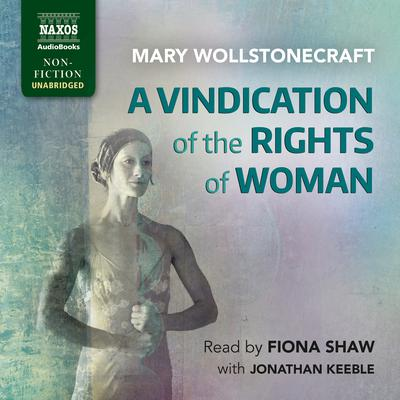 A Vindication of the Rights of Woman by Mary Wollstonecraft audiobook