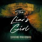 The Liar's Girl by Catherine Ryan Howard