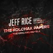 The Kolchak Papers by  Jeff Rice audiobook