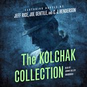 The Kolchak Collection by  Jeff Rice audiobook