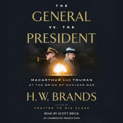 The General vs. the President by H. W. Brands audiobook