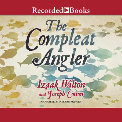 The Compleat Angler by Izaak Walton audiobook