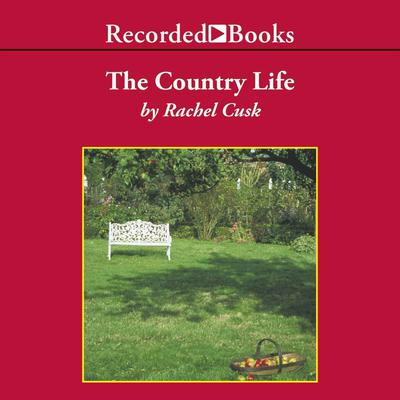 The Country Life by Rachel Cusk audiobook