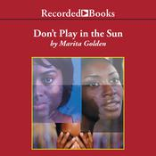 Don't Play in the Sun by  Marita Golden audiobook
