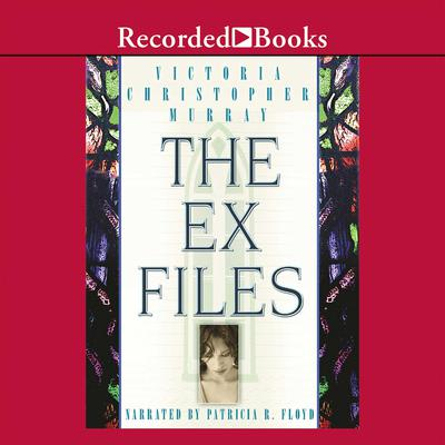 The Ex Files by Victoria Christopher Murray audiobook