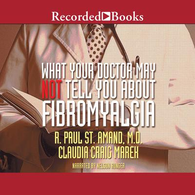 What Your Doctor May Not Tell You About: Fibromyalgia by R. Paul St. Amand audiobook