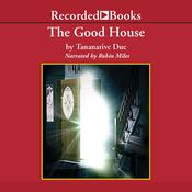 The Good House by  Tananarive Due audiobook