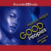 Good Peoples by  Marcus Major audiobook