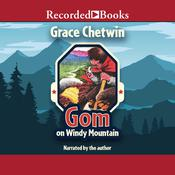 Gom on Windy Mountain by  Grace Chetwin audiobook