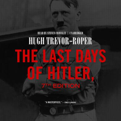 the history of hitler in the last days of hitler by hugh trevor roper In 1947 hugh trevor-roper, historian and former british intelligence official, published a vivid study entitled the last days of hitler since nazi officials had burned adolf hitler's body and disposed of the remains at an unknown site just before the russians took berlin, it was important to.