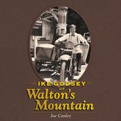 Ike Godsey of Walton's Mountain by  Joe Conley audiobook