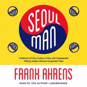 Seoul Man by  Frank Ahrens audiobook