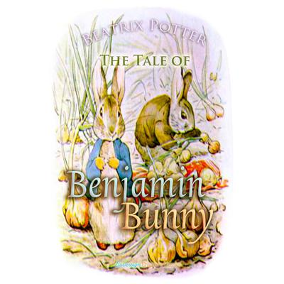The Tale of Benjamin Bunny by Beatrix Potter audiobook