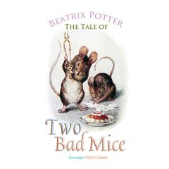 The Tale of Two Bad Mice by Beatrix Potter audiobook