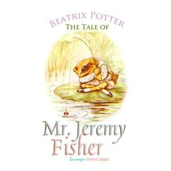 The Tale of Mr. Jeremy Fisher by Beatrix Potter audiobook
