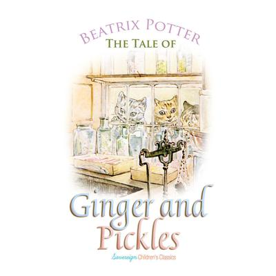 The Tale of Ginger and Pickles by Beatrix Potter audiobook