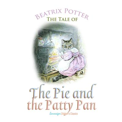 The Tale of the Pie and the Patty Pan by Beatrix Potter audiobook