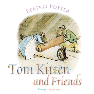 Tom Kitten and Friends by Beatrix Potter audiobook