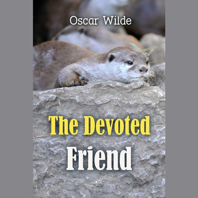 The Devoted Friend by Oscar Wilde audiobook