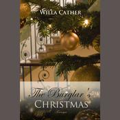 The Burglar's Christmas by  Willa Cather audiobook