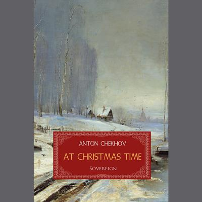 At Christmas Time by Anton Chekhov audiobook