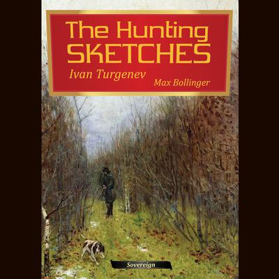 The Hunting Sketches Volume 2: The District Doctor and Other Stories by Ivan Turgenev audiobook
